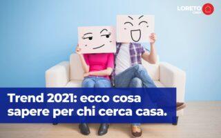 Trend 2021 ecco cosa sapere per chi cerca casa