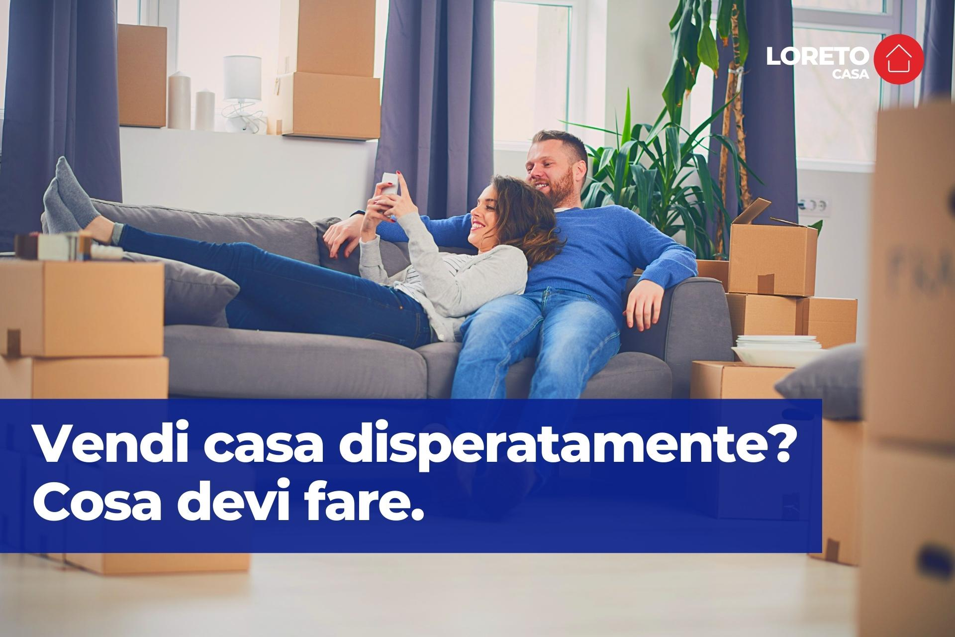 Vendi casa disperatamente, tutto quello che c'è da sapere